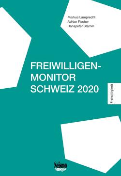 Freiwilligen-Monitor Schweiz 2020 von Fischer,  Adrian, Lamprecht,  Markus, Stamm,  Hanspeter