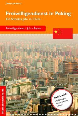 Freiwilligendienst in Peking von Dern,  Sebastian