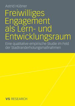 Freiwilliges Engagement als Lern- und Entwicklungsraum von Hübner,  Astrid