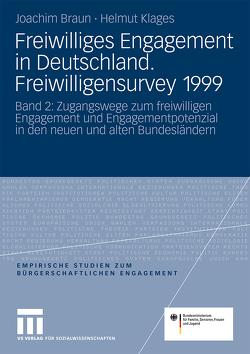 Freiwilliges Engagement in Deutschland.Freiwilligensurvey 1999 von Braun,  Joachim, Klages,  Helmut
