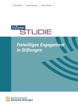 Freiwilliges Engagement in Stiftungen von Bischoff,  Antje, Hagedorn,  Sandra, Roscher,  Roxane