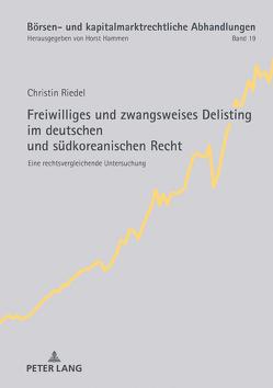 Freiwilliges und zwangsweises Delisting im deutschen und südkoreanischen Recht von Riedel,  Christin