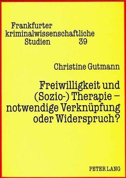 Freiwilligkeit und (Sozio-) Therapie – notwendige Verknüpfung oder Widerspruch? von Gutmann,  Christine