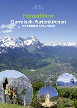 Freizeitführer Garmisch-Partenkirchen mit Farchant und Grainau von Durner,  Günter, Plott,  Susi