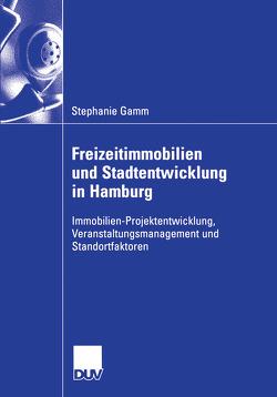 Freizeitimmobilien und Stadtentwicklung in Hamburg von Gamm,  Stephanie, Oßenbrügge,  Prof. Dr. Jürgen