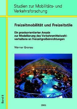 Freizeitmobilität und Freizeitstile von Gronau,  Werner