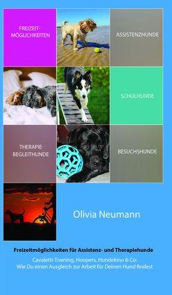 Freizeitmöglichkeiten für Assistenz- und Therapiehunde von Neumann,  Olivia