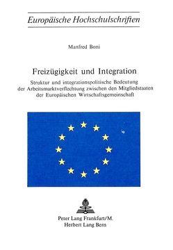Freizügigkeit und Integration von Boni,  Manfred
