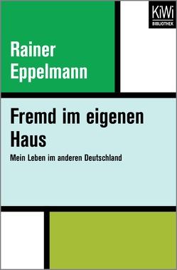 Fremd im eigenen Haus von Eppelmann,  Rainer