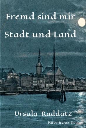 Fremd sind mir Stadt und Land von Raddatz,  Ursula