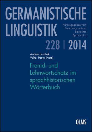 Fremd- und Lehnwortschatz im sprachhistorischen Wörterbuch von Bambek,  Andrea, Harm,  Volker