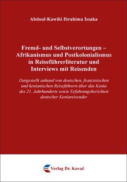 Fremd- und Selbstverortungen – Afrikanismus und Postkolonialismus in Reiseführerliteratur und Interviews mit Reisenden von Ibrahima Issaka,  Abdoul-Kawihi