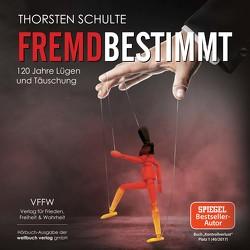 Fremdbestimmt von Schulte,  Thorsten