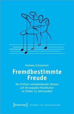 Fremdbestimmte Freude von Schoenrock,  Andreas