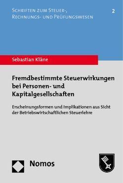 Fremdbestimmte Steuerwirkungen bei Personen- und Kapitalgesellschaften von Kläne,  Sebastian
