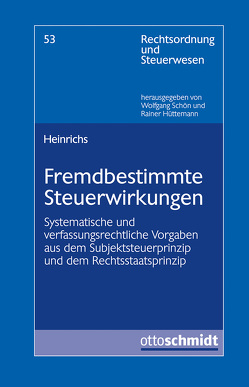 Fremdbestimmte Steuerwirkungen und Subjektsteuerprinzip von Heinrichs,  Sebastian