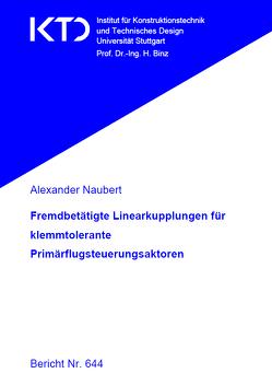 Fremdbetätigte Linearkupplungen für klemmtolerante Primärflugsteuerungsaktoren von Naubert,  Alexander