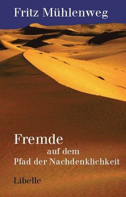 Fremde auf dem Pfad der Nachdenklichkeit von Faude,  Ekkehard, Mühlenweg,  Fritz