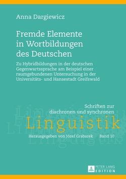 Fremde Elemente in Wortbildungen des Deutschen von Dargiewicz,  Anna