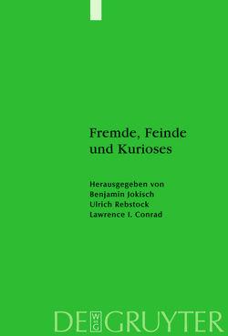 Fremde, Feinde und Kurioses von Conrad,  Lawrence, Jokisch,  Benjamin, Rebstock,  Ulrich