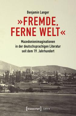 »Fremde, ferne Welt« von Langer,  Benjamin