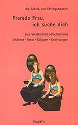 Fremde Frau, ich suche dich von Ettingshausen,  Ina M von