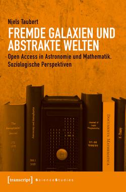 Fremde Galaxien und abstrakte Welten von Taubert,  Niels