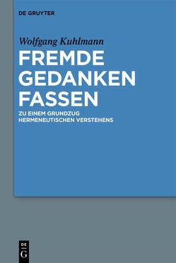Fremde Gedanken Fassen von Kuhlmann,  Wolfgang
