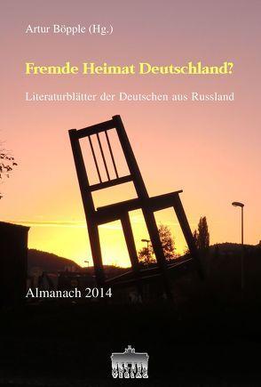 Fremde Heimat Deutschland? von Böpple,  Artur