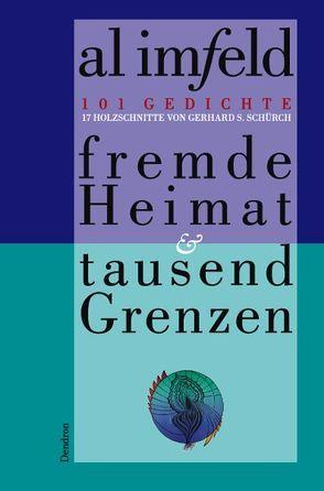 Fremde Heimat & tausend Grenzen von Imfeld,  Al, Schürch,  Gerhard S