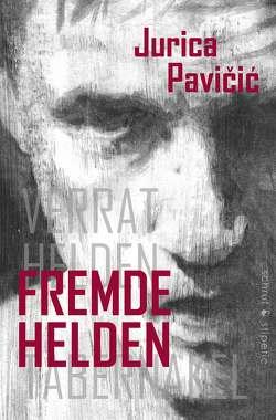 Fremde Helden von Boehm,  Susanne, Pavičić,  Jurica, Stipetic,  Blanka