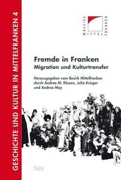 Fremde in Franken von Kluxen,  Andrea M., Krieger,  Julia, May,  Andrea