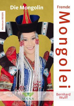 Fremde Mongolei von Wulff,  Bernhard