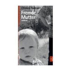 Fremde Mutter von Haidegger,  Christine
