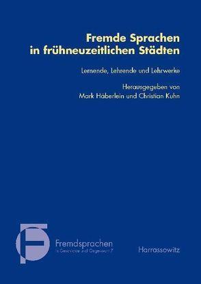 Fremde Sprachen in frühneuzeitlichen Städten von Häberlein ,  Mark, Kuhn,  Christian