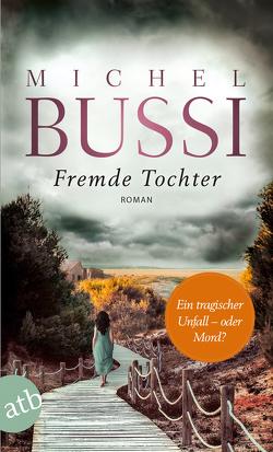 Fremde Tochter von Bussi,  Michel, Hagedorn,  Eliane, Reitz,  Barbara