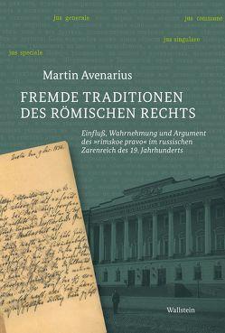Fremde Traditionen des römischen Rechts von Avenarius,  Martin