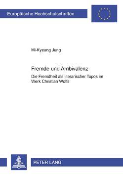 Fremde und Ambivalenz von Jung,  Mi-Kyeung
