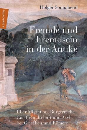 Fremde und Fremdsein in der Antike von Sonnabend,  Holger