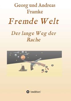 Fremde Welt von Framke,  Georg und Andreas