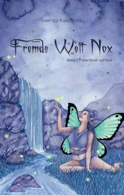 Fremde Welt Nox Band II von Kuschmitz,  Sven Icy, Männer Illustration,  Stefanie
