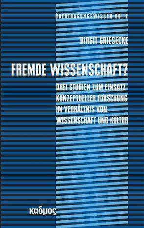 Fremde Wissenschaft? von Griesecke,  Birgit, Kogge,  Werner