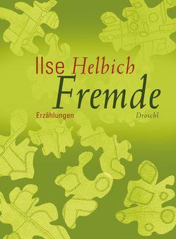 Fremde von Helbich,  Ilse