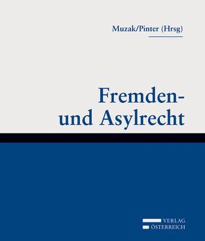 Fremden- und Asylrecht von Muzak,  Gerhard, Pinter,  Christoph