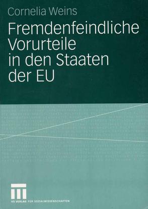 Fremdenfeindliche Vorurteile in den Staaten der EU von Weins,  Cornelia