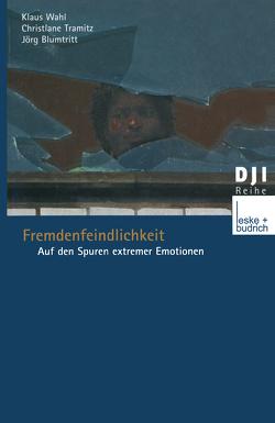 Fremdenfeindlichkeit von Blumtritt,  Jörg, Doermer-Tramitz,  Christiane, Wahl,  Klaus
