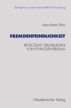 Fremdenfeindlichkeit von Flohr,  Anne Katrin