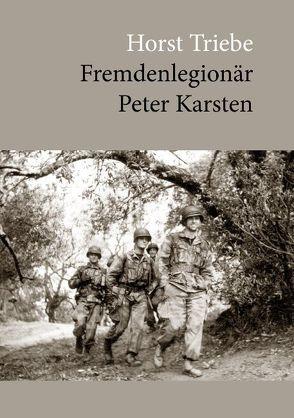 Fremdenlegionär Peter Karsten von Triebe,  Horst