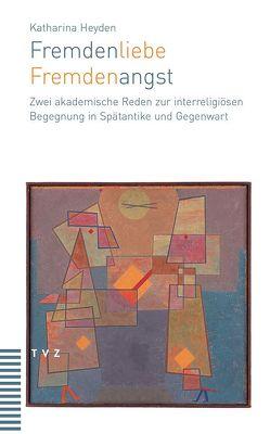 Fremdenliebe – Fremdenangst von Heyden,  Katharina