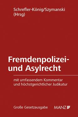 Fremdenpolizei- und Asylrecht inkl. 5. Erg.-Lfg. von Schrefler-König,  Alexandra, Szymanski,  Wolf